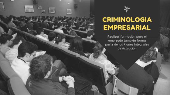 criminologia empresarial y la formación de directivos y empleados