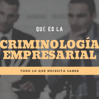 que es la criminologia empresarial